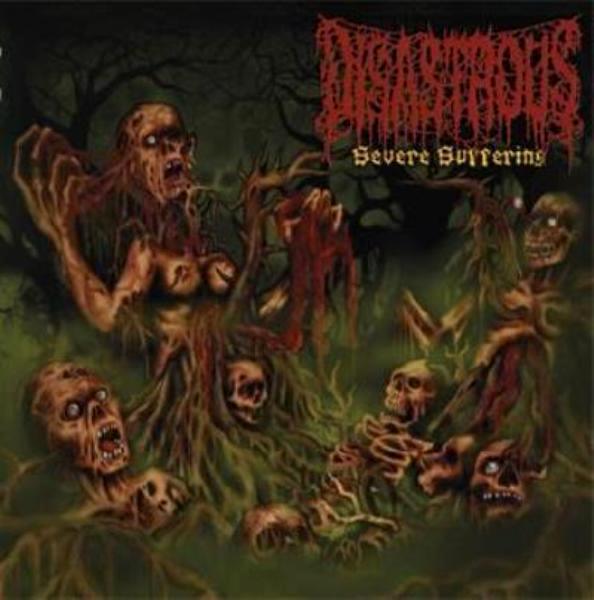 Disastrous - Severe Suffering