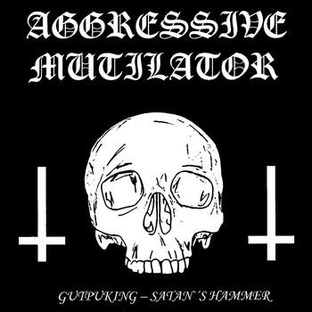 Aggressive Mutilator - Gutpuking – Satan's Hammer