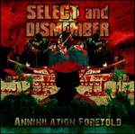 Select And Dismember - Annihilation Foretold