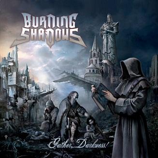 Burning Shadows - Gather, Darkness!