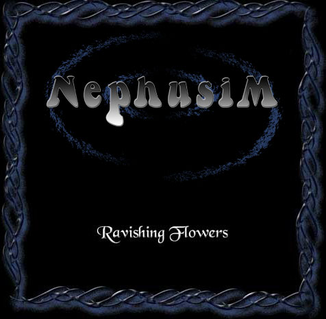 Nephusim - Ravishing Flowers