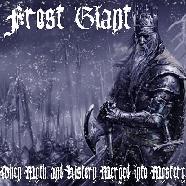 Frost Giant - When Myth and History Merged into Mystery