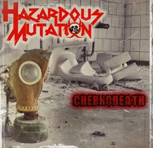 Hazardous Mutation - Chernodeath (ver. 2012)