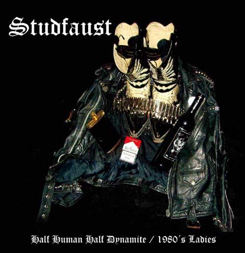 Studfaust - Half Human, Half Dynamite / 1980's Ladies