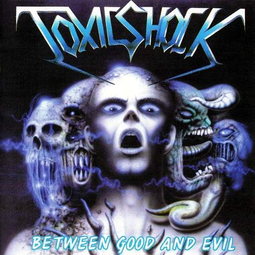 Toxic Shock - Between Good and Evil
