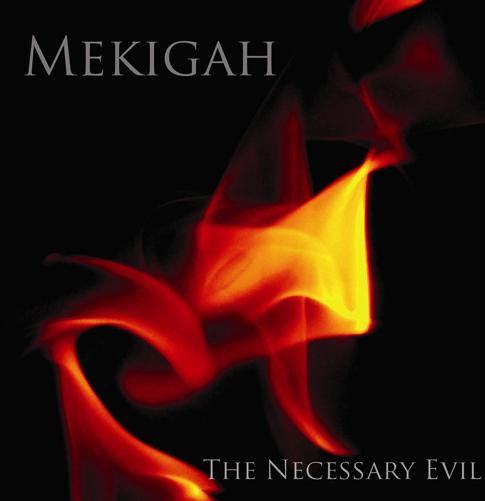Mekigah - The Necessary Evil