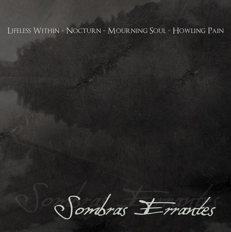 Lifeless Within / Nocturn / Mourning Soul / Howling Pain - Sombras errantes