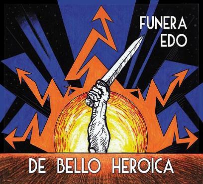 Funera Edo - De Bello Heroica