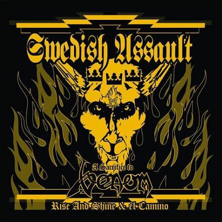 Rise and Shine / El Camino - Swedish Assault – A Sacrifice to Venom