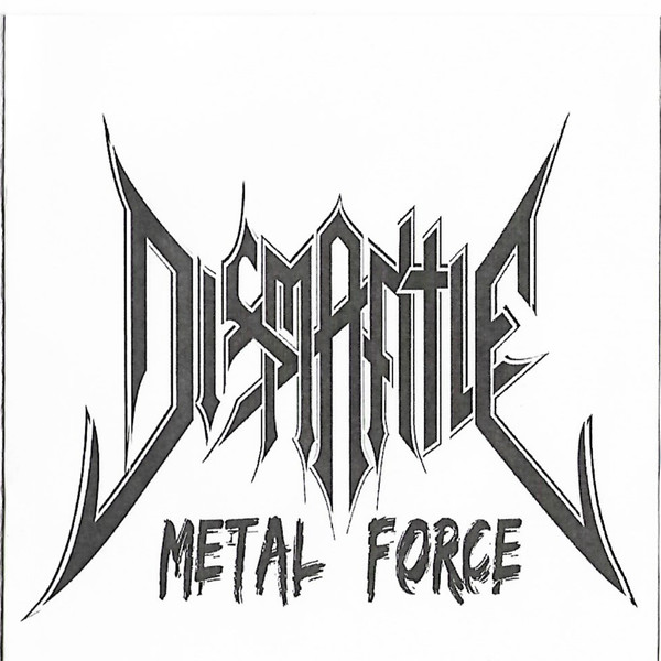 Dismantle - Metal Force