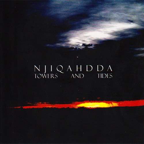 Njiqahdda - Towers and Tides