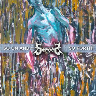 Serocs - So On and So Forth