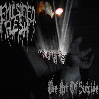 Emulsified Flesh - The Art of Suicide