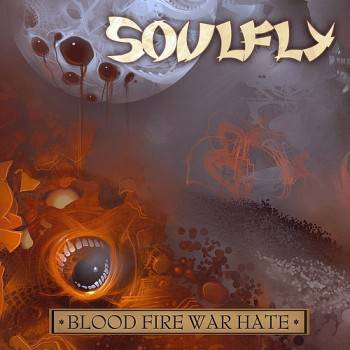 Soulfly - Blood Fire War Hate