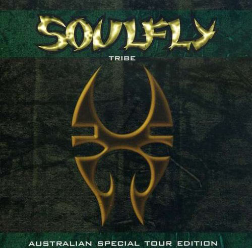 Soulfly - Tribe (Australian Special Tour Edition)