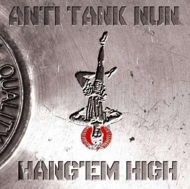Anti Tank Nun - Hang'em High