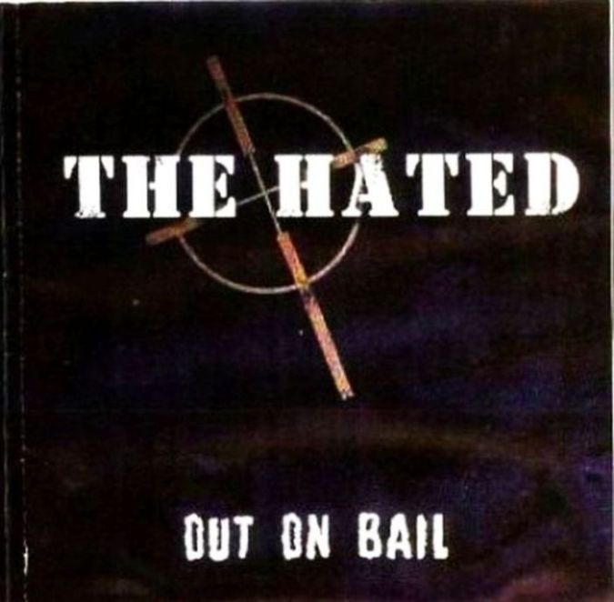 The Hated - Out on Bail