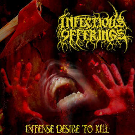 Infectious Offerings - Intense Desire to Kill