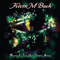 Kevin M. Buck - Musick for the New Aeon
