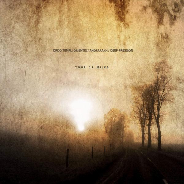 Andrarakh / Deep-pression / Ordo Templi Orientis - Your 17 Miles