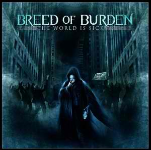 Breed of Burden - The World Is Sick