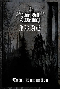 Irae / War Cult Supremacy - Total Damnation