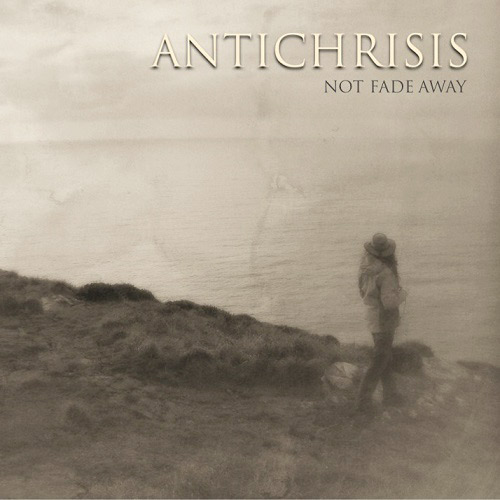 Antichrisis - Not Fade Away
