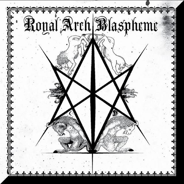 The Royal Arch Blaspheme - II