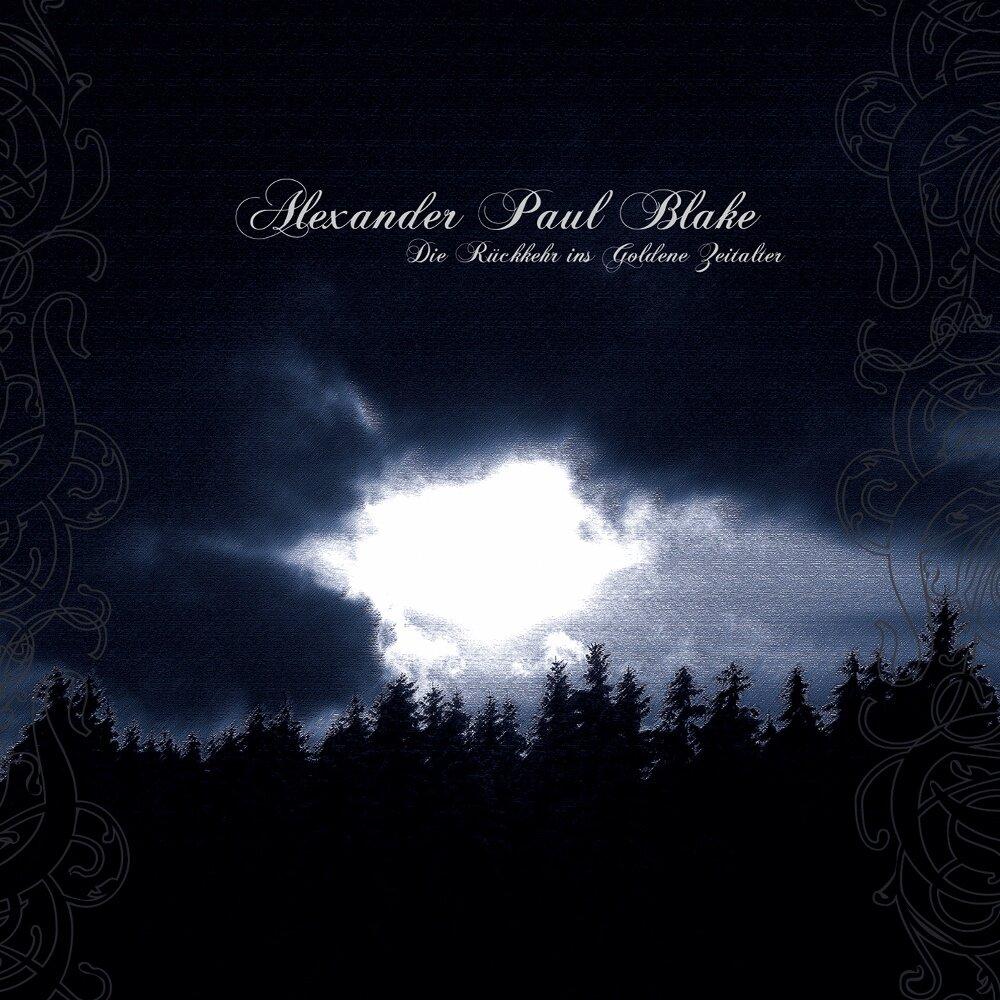 <br />Alexander Paul Blake - Die Rückkehr ins Goldene Zeitalter