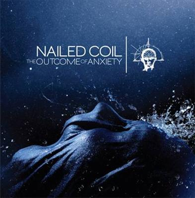 Nailed Coil - The Outcome of Anxiety