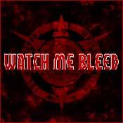 Watch Me Bleed - Promo 2007