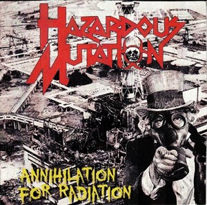 Hazardous Mutation - Annihilation for Radiation
