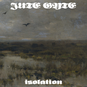 Jute Gyte - Isolation