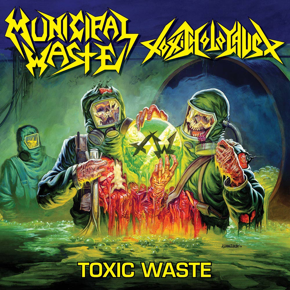 Toxic Holocaust / Municipal Waste - Toxic Waste