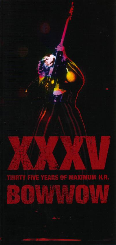 Bow Wow - XXXV ~Thirty Five Years of Maximum H.R.