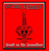 Decibel Rebels - Vomit on the Dancefloor