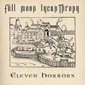 Full Moon Lycanthropy - Eleven Horrors