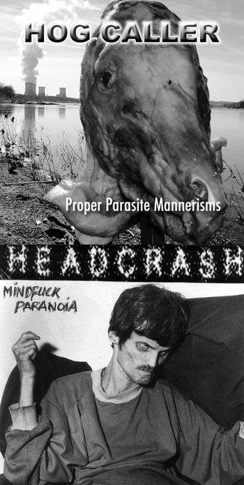 Headcrash - Proper Parasite Mannerisms / Mindfuck Paranoia