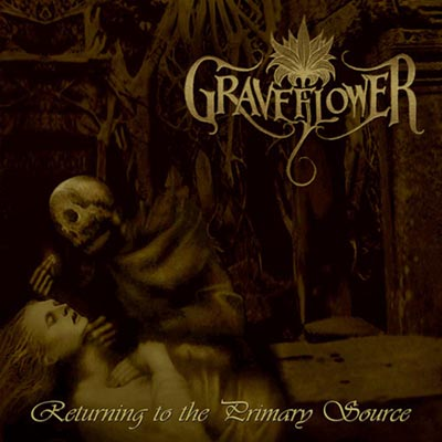 Graveflower - Returning to the Primary Source