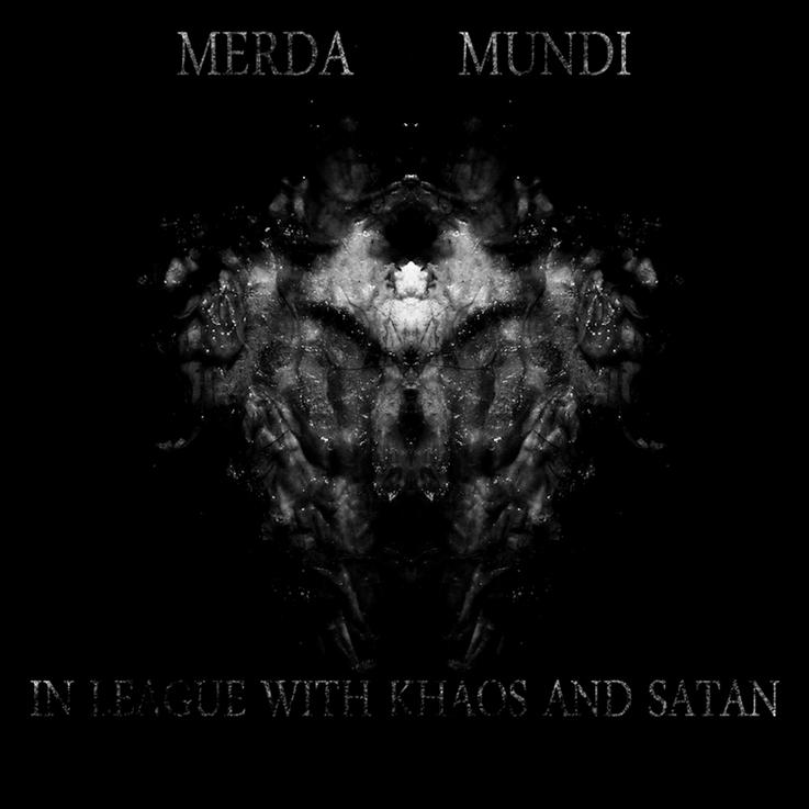 Merda Mundi - In League with Khaos and Satan