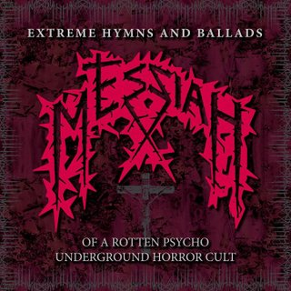 Messiah - Extreme Hymns and Ballads of a Rotten Psycho Underground Horror Cult