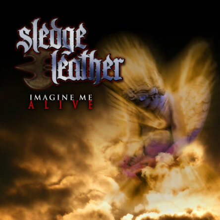 Sledge Leather - Imagine Me Alive