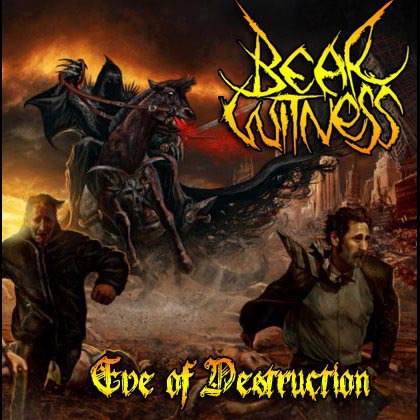 Bear Witness - Eve of Destruction