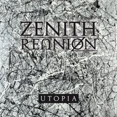 Zenith Reunion - Utopia