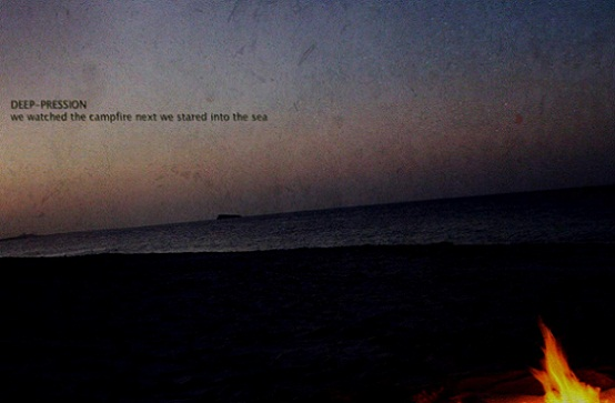 Deep-pression - We Watched the Campfire Next We Stared into the Sea