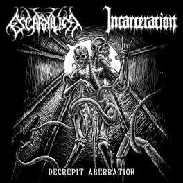 Escarnium / Incarceration - Decrepit Aberration
