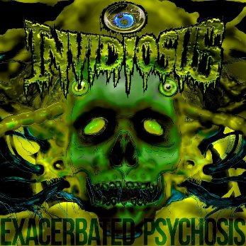 Invidiosus - Exacerbated Psychosis