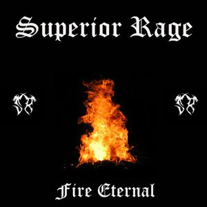 Superior Rage - Fire Eternal