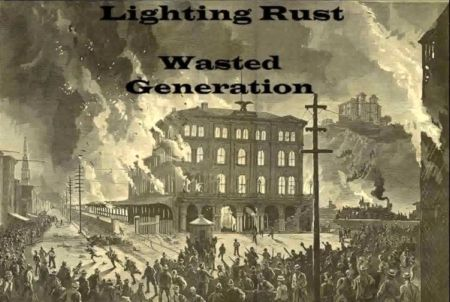 Lighting Rust - Wasted Generation
