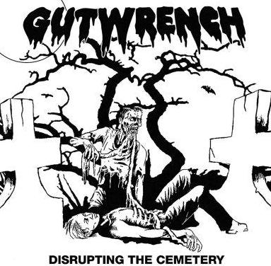 Gutwrench - Disrupting the Cemetery